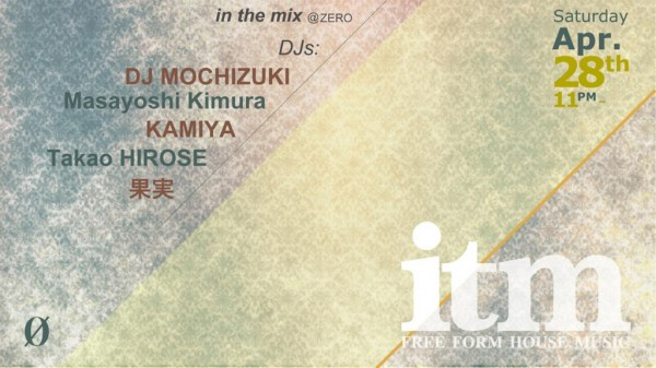 2018.4.28 (SAT) 23:00-5:00 in the mix -FREE FORM HOUSE Music- at 0 Zero