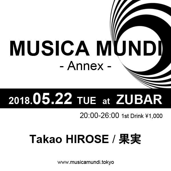 2018.05.22 (TUE) 20:00-26:00 MUSICA MUNDI - Annex - at Zubar