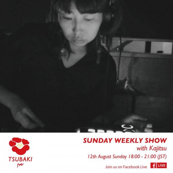 2018.8.12(SUN) 18:00 - 21:00 TSUBAKI FM SUNDAY WEEKLY SHOW しぶや花魁